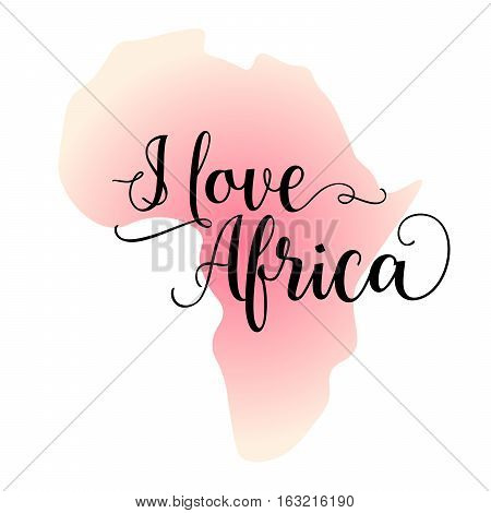 I love Afirca. Calligraphy inspirational quote graphic design with silhouette map of Africa on the background.