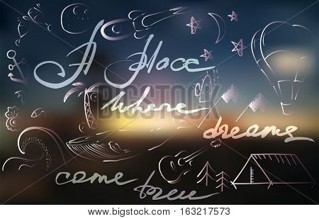 Hand drawn lettering dreams come true. Template for design. Vector illustration. Motivation poster with hand drawn lettering