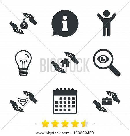 Hands insurance icons. Money bag savings insurance symbols. Jewelry diamond symbol. House property insurance sign. Information, light bulb and calendar icons. Investigate magnifier. Vector