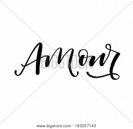 Amour hand drawn phrase. Phrase for Valentine's day. Ink illustration. Modern brush calligraphy. Isolated on white background.