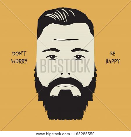 Hipster man face sign or symbol with text Don't Worry Be Happy vector illustration.