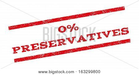 0 Percent Preservatives watermark stamp. Text caption between parallel lines with grunge design style. Rubber seal stamp with scratched texture. Vector red color ink imprint on a white background.