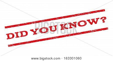 Did You Know Question watermark stamp. Text tag between parallel lines with grunge design style. Rubber seal stamp with dirty texture. Vector red color ink imprint on a white background.