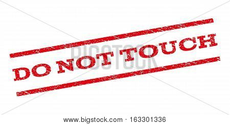 Do Not Touch watermark stamp. Text tag between parallel lines with grunge design style. Rubber seal stamp with dust texture. Vector red color ink imprint on a white background.