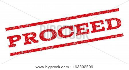 Proceed watermark stamp. Text caption between parallel lines with grunge design style. Rubber seal stamp with dirty texture. Vector red color ink imprint on a white background.