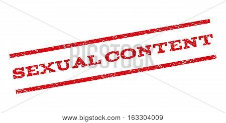 Sexual Content watermark stamp. Text caption between parallel lines with grunge design style. Rubber seal stamp with dirty texture. Vector red color ink imprint on a white background.