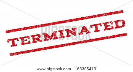 Terminated watermark stamp. Text caption between parallel lines with grunge design style. Rubber seal stamp with dust texture. Vector red color ink imprint on a white background.