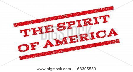 The Spirit Of America watermark stamp. Text tag between parallel lines with grunge design style. Rubber seal stamp with unclean texture. Vector red color ink imprint on a white background.