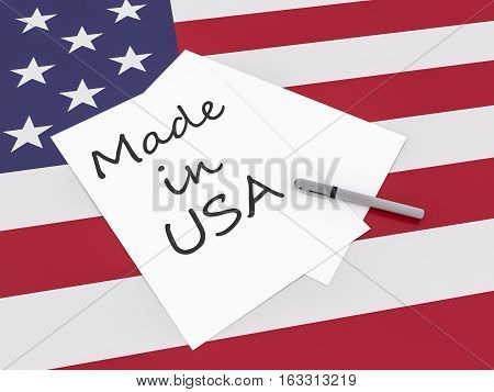 American Business Slogan: Note Made In USA With Pen On US Flag Stars And Stripes 3d illustration