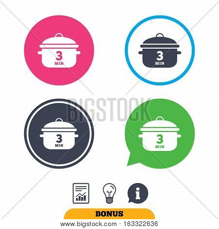Boil 3 minutes. Cooking pan sign icon. Stew food symbol. Report document, information sign and light bulb icons. Vector