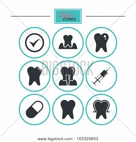 Tooth, dental care icons. Stomatology, syringe and implant signs. Healthy teeth, caries and pills symbols. Round flat buttons with icons. Vector