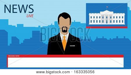 Vector illustration anchorman on tv broadcast news. Media on television concept. Breaking news. TV News with man newsreader or journalist concept background. White house Washington.