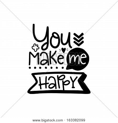 Vector poster with phrase and decor elements. Typography card, image with lettering. Design for t-shirt and prints. Romantic text. You make me happy.