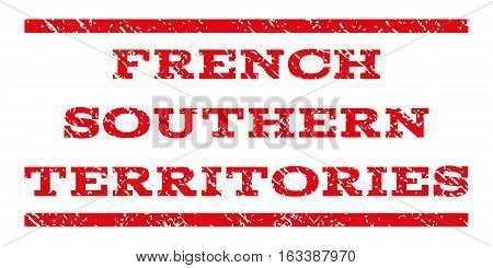French Southern Territories watermark stamp. Text tag between horizontal parallel lines with grunge design style. Rubber seal stamp with dust texture.