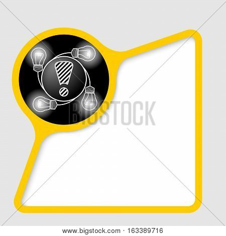 Abstract frame for your text with exclamation mark and bulbs