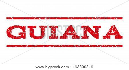 Guiana watermark stamp. Text caption between horizontal parallel lines with grunge design style. Rubber seal stamp with dirty texture. Vector intensive red color ink imprint on a white background.