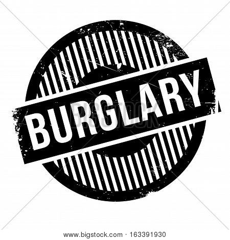 Burglary rubber stamp. Grunge design with dust scratches. Effects can be easily removed for a clean, crisp look. Color is easily changed.