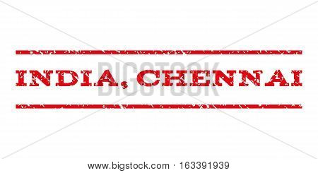 India Chennai watermark stamp. Text tag between horizontal parallel lines with grunge design style. Rubber seal stamp with dirty texture. Vector intensive red color ink imprint on a white background.