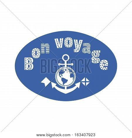 Travel icon have nice trip - Bon Voyage in French. Freehand fancy cartoon style letters. Steering wheel anchor symbol. Vintage headline concept marine tour emblem. Vector advertising label background