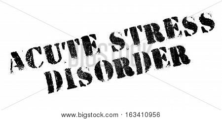 Acute Stress Disorder rubber stamp. Grunge design with dust scratches. Effects can be easily removed for a clean, crisp look. Color is easily changed.
