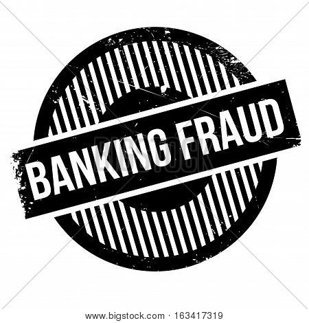 Banking Fraud rubber stamp. Grunge design with dust scratches. Effects can be easily removed for a clean, crisp look. Color is easily changed.