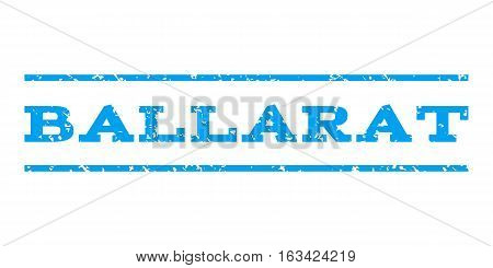 Ballarat watermark stamp. Text caption between horizontal parallel lines with grunge design style. Rubber seal stamp with dirty texture. Vector blue color ink imprint on a white background.