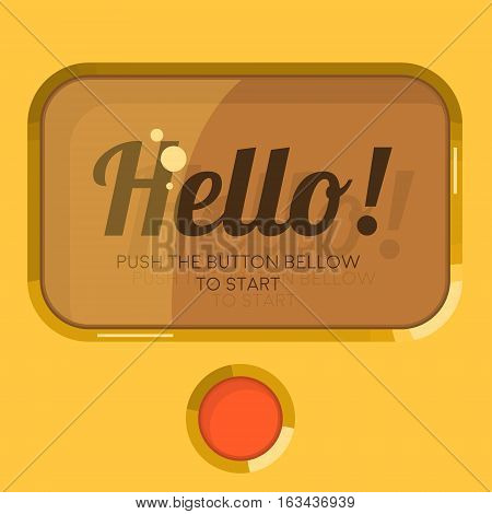 Old Styled Display. Screen. Plastic Button. Hello Push The Button Bellow To Start. Vector Illustration.