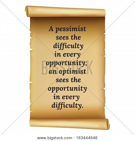 Wize Qoute.a Pessimist. Sees The. Difficulty. In Every .opportunity; .an Optimist. Sees The. Opportu