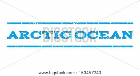 Arctic Ocean watermark stamp. Text caption between horizontal parallel lines with grunge design style. Rubber seal stamp with dirty texture. Vector blue color ink imprint on a white background.