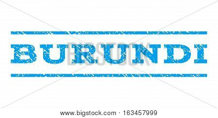Burundi watermark stamp. Text tag between horizontal parallel lines with grunge design style. Rubber seal stamp with dirty texture. Vector blue color ink imprint on a white background.