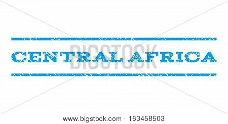 Central Africa watermark stamp. Text caption between horizontal parallel lines with grunge design style. Rubber seal stamp with scratched texture. Vector blue color ink imprint on a white background.