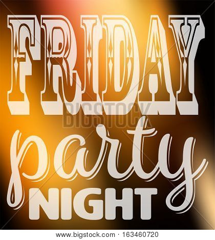 Friday party night quote. Square card with label in different fonts on night city lights unfocused background.