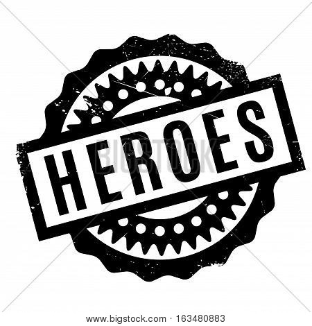Heroes rubber stamp. Grunge design with dust scratches. Effects can be easily removed for a clean, crisp look. Color is easily changed.