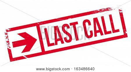 Last call stamp. Grunge design with dust scratches. Effects can be easily removed for a clean, crisp look. Color is easily changed.