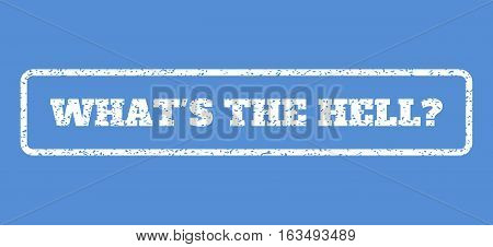 White rubber seal stamp with What'S The Hell Question text. Vector message inside rounded rectangular banner. Grunge design and dust texture for watermark labels.