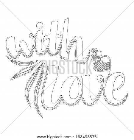 Decorative Text With Love. Vector illustration. Coloring book for adult and Doodle patterns