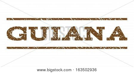 Guiana watermark stamp. Text caption between horizontal parallel lines with grunge design style. Rubber seal stamp with scratched texture. Vector brown color ink imprint on a white background.