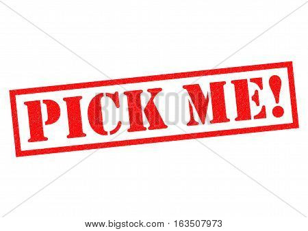 PICK ME! red Rubber Stamp over a white background.