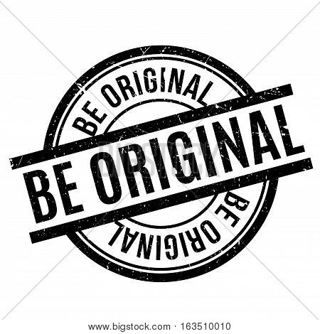 Be Original rubber stamp. Grunge design with dust scratches. Effects can be easily removed for a clean, crisp look. Color is easily changed.