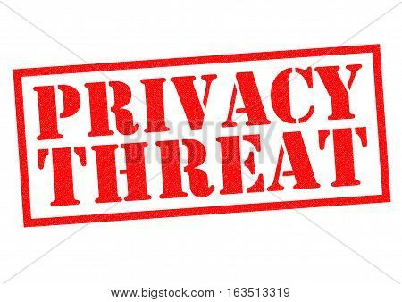 PRIVACY THREAT red Rubber Stamp over a white background.