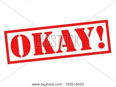 OKAY! red Rubber Stamp over a white background.