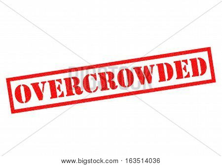 OVERCROWDED red Rubber Stamp over a white background.