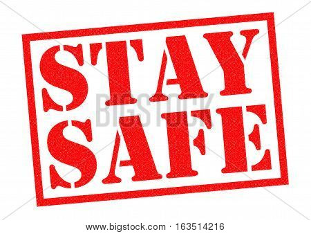 STAY SAFE red Rubber Stamp over a white background.