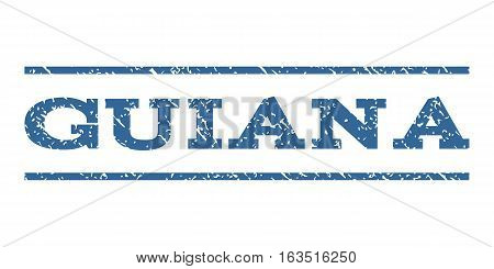 Guiana watermark stamp. Text caption between horizontal parallel lines with grunge design style. Rubber seal stamp with dust texture. Vector cobalt color ink imprint on a white background.