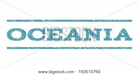 Oceania watermark stamp. Text caption between horizontal parallel lines with grunge design style. Rubber seal stamp with dirty texture. Vector cyan color ink imprint on a white background.