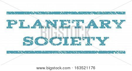 Planetary Society watermark stamp. Text tag between horizontal parallel lines with grunge design style. Rubber seal stamp with dust texture. Vector cyan color ink imprint on a white background.