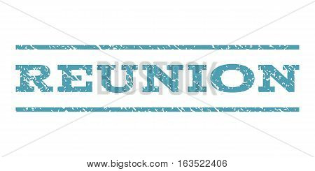 Reunion watermark stamp. Text caption between horizontal parallel lines with grunge design style. Rubber seal stamp with dirty texture. Vector cyan color ink imprint on a white background.