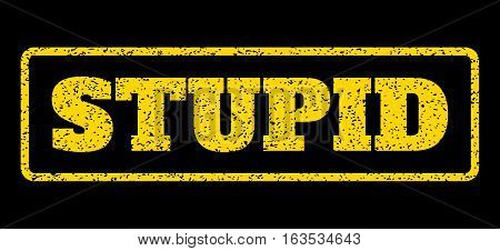 Yellow rubber seal stamp with Stupid text. Vector caption inside rounded rectangular shape. Grunge design and unclean texture for watermark labels. Horisontal sign on a blue background.