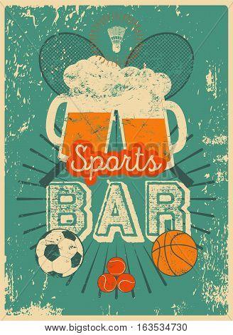 Sports Bar typographic vintage style grunge poster. Retro vector illustration.