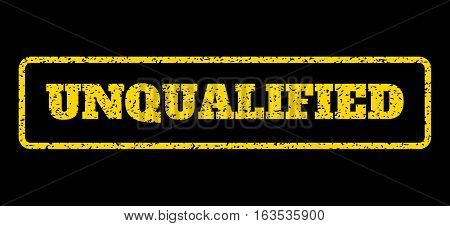 Yellow rubber seal stamp with Unqualified text. Vector caption inside rounded rectangular shape. Grunge design and scratched texture for watermark labels. Horisontal sign on a blue background.